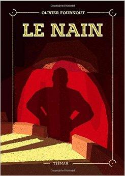 le nain, un roman de Olivier Fournout